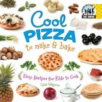 Cool Pizza to Make and Bake